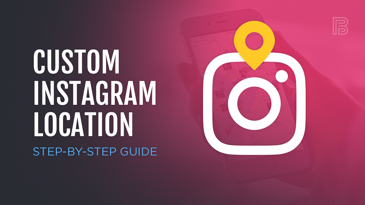 How to Add a Custom Location on Instagram